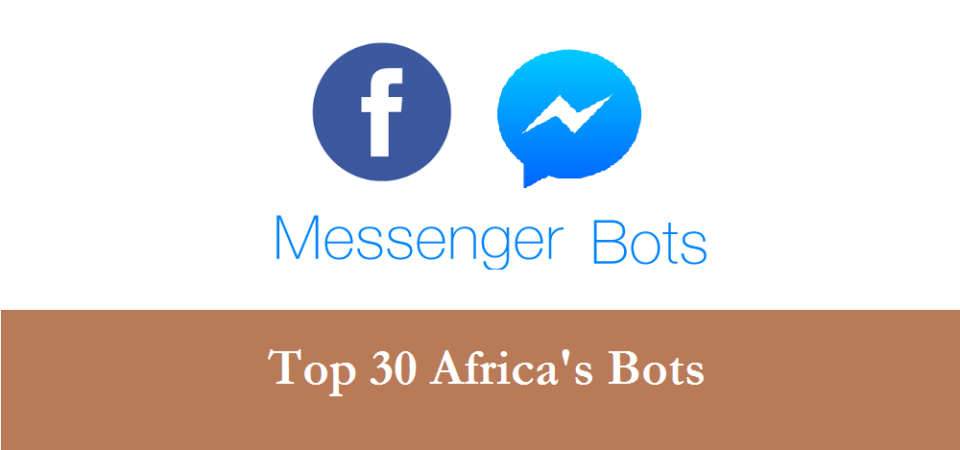 Top 30 Africa's Facebook Messenger Chatbots