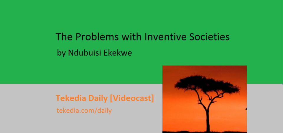 The Problems With Inventive Societies [Video]