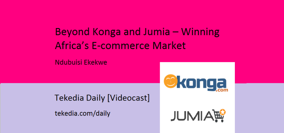 Beyond Konga and Jumia – Winning Africa's E-commerce Market [Video]